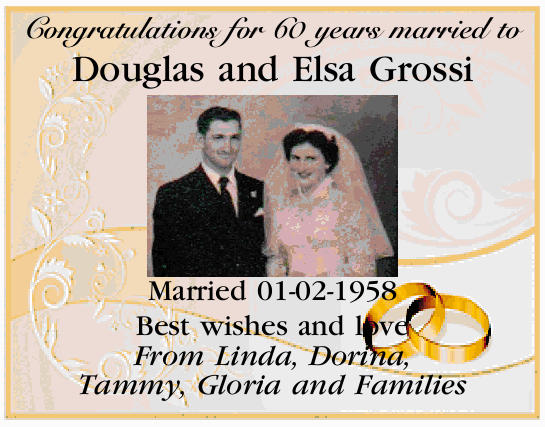 Congratulations for 60 years married to Douglas and Elsa Grossi Married 01-02-1958 Best wishes an...
