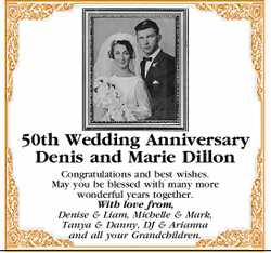 50th Wedding Anniversary Denis and Marie Dillon Congratulations and best wishes. May you be bless...