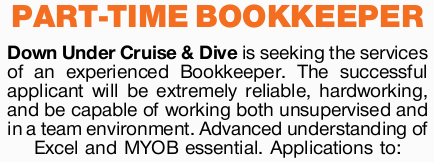 Down Under Cruise & Dive is seeking the services of an experienced Bookkeeper. The successful...
