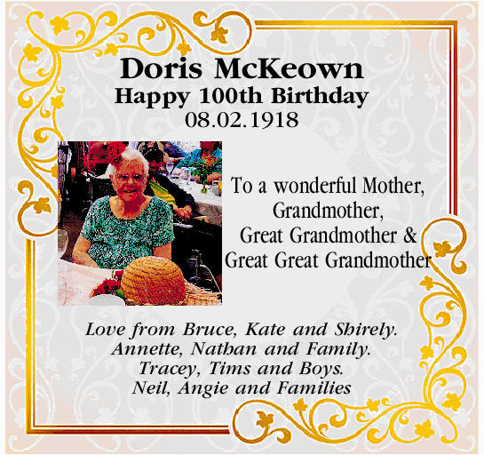 Doris McKeown   Happy 100th Birthday   08.02.1918   To a wonderful Mother, Grandmothe...