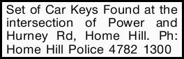 Set of Car Keys Found at the intersection of Power and Hurney Rd, Home Hill. Ph: Home Hill Police...