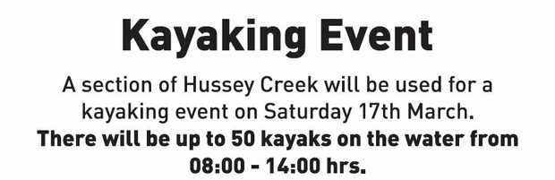 Kayaking Event   A section of Hussey Creek will be used for a kayaking event on Saturday 17th...