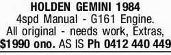HOLDEN GEMINI 1984    4spd Manual - G161 Engine.   All original - needs work, Extras,  ...