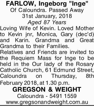 "FARLOW - Ingeborg ""Inge""   of Caloundra. Passed Away 31st January 2018 Aged 87 Year..."