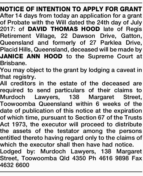 NOTICE OF INTENTION TO APPLY FOR GRANT After 14 days from today an application for a grant of Pro...