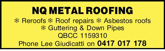 NQ METAL ROOFING   Reroofs   Roof repairs   Asbestos roofs   Guttering & Down...