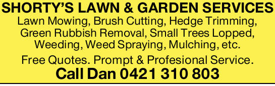 Lawn Mowing, Brush Cutting, Hedge Trimming, Green Rubbish Removal, Small Trees Lopped, Weedin...