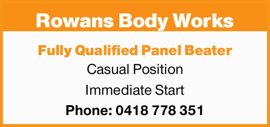 Rowans Body Works Fully Qualified Panel Beater Casual Position Immediate Start Phone: 0418 778 35...