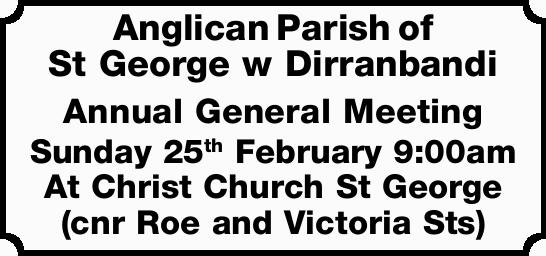 Annual General Meeting Sunday 25th February 9:00am At Christ Church St George (cnr Roe and...