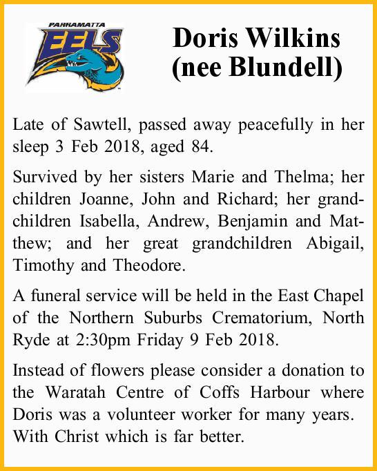 Doris Wilkins (nee Blundell)   Late of Sawtell, passed away peacefully in her sleep 3 Feb 201...