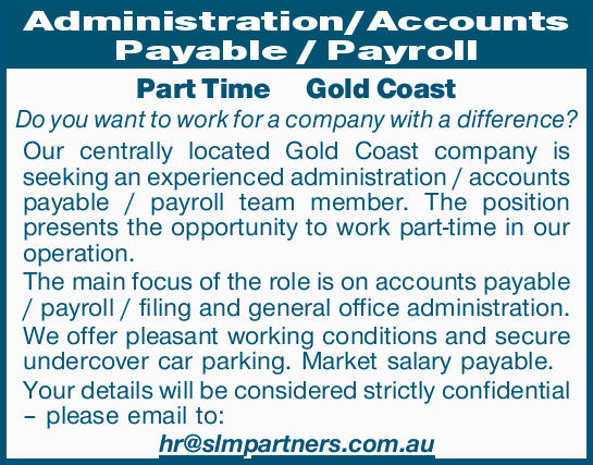 Administration/Accounts Payable / Payroll Part Time Gold Coast    Do you want to work for a c...