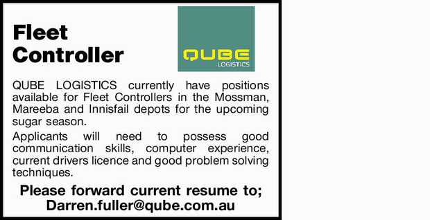 QUBE LOGISTICS currently have positions available for Fleet Controllers in the Mossman, Mareeba a...