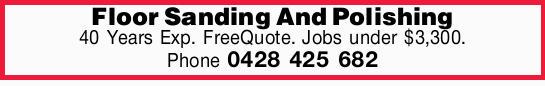 Floor Sanding And Polishing    40 Years Exp.   FreeQuote.   Jobs under $3,300.