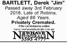 """BARTLETT, Derek """"Jim""""   Passed away 3rd February 2018. Late of Robina.   Aged 8..."""