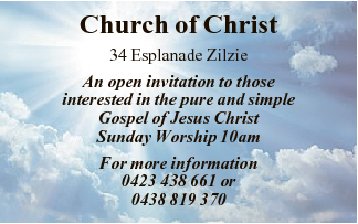 Church of Christ 34 Esplanade Zilzie An open invitation to those interested in the pure and simpl...