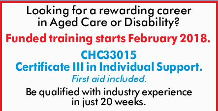 Looking for a rewarding career in Aged Care or Disability? Funded training starts February 2018....