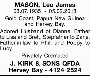 03.07.135 - 05.02.2018   Gold Coast, Papua New Guinea and Harvey Bay.   Adored Husband of...