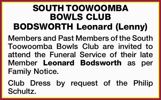SOUTH TOOWOOMBA BOWLS CLUB   BODSWORTH Leonard (Lenny) Members and Past Members of the South...