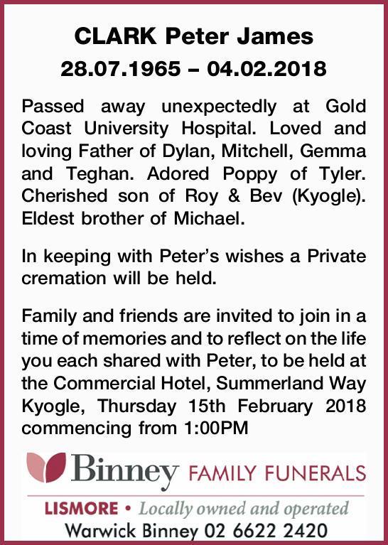 CLARK Peter James   28.07.1965 – 04.02.2018   Passed away unexpectedly at Gold Coas...