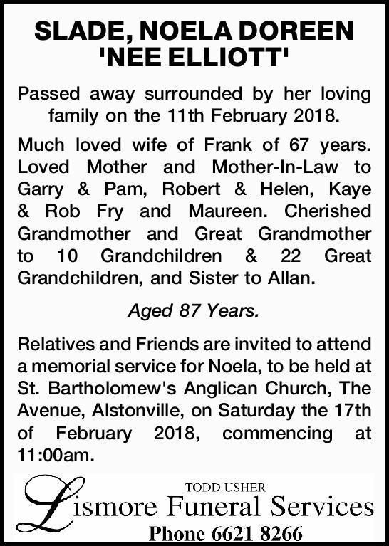 SLADE, NOELA DOREEN 'NEE ELLIOTT'   Passed away surrounded by her loving family on th...