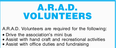 A.R.A.D. Volunteers are required for the following:   - Drive the association's mini bus...