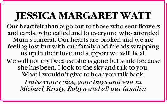 JESSICA MARGARET WATT   Our heartfelt thanks go out to those who sent flowers and cards, who...