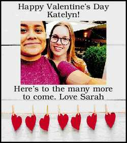 Happy Valentine's Day Katelyn! Here's to the many more to come. Love Sarah