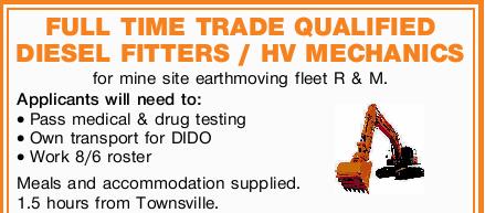 FULL TIME TRADE QUALIFIED DIESEL FITTERS / HV MECHANICS for mine site earthmoving fleet R & M...