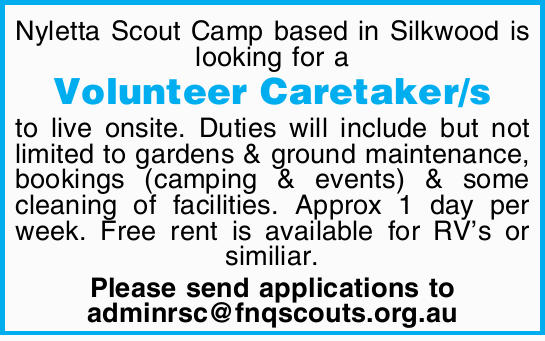 Nyletta Scout Camp based in Silkwood is looking for a Volunteer Caretaker/s to live onsite. Dutie...