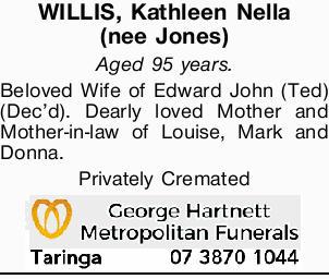WILLIS, Kathleen Nella (nee Jones)   Aged 95 years.   Beloved Wife of Edward John (Ted) (...
