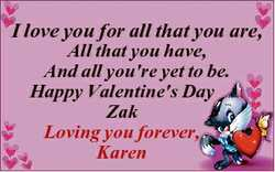 I love you for all that you are, All that you have, And all you're yet to be. Happy Valentine&#3...