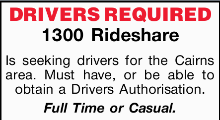 1300 Rideshare Is seeking drivers for the Cairns area. Must have, or be able to obtain a Drivers...
