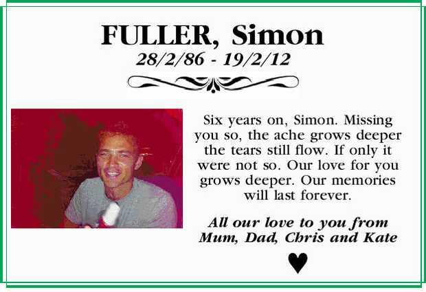 FULLER, Simon   28/2/86 - 19/2/12   Six years on, Simon. Missing you so, the ache grows d...