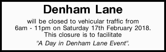 Denham Lane will be closed to vehicular traffic from 6am - 11pm on Saturday 17th February 2018. T...