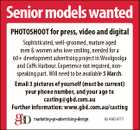Seniormodelswanted PHOTOSHOOT for press, video and digital Sophisticated, well-groomed, mature aged men & women who love smiling, needed for a 60+ development advertising project in Woolgoolga and Coffs Harbour. Experience not required, nonspeaking part. Will need to be available 5 March. Email 3 pictures of yourself (must be current) your phone ...