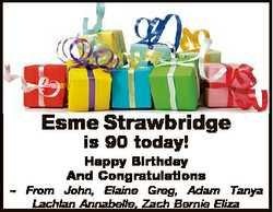Esme Strawbridge is 90 today! Happy Birthday And Congratulations  From John, Elaine Greg, Adam Tanya...
