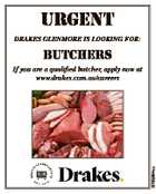 URGENT Drakes Glenmore is lookinG for: BUTCHERS 6763694aa If you are a qualified butcher, apply now at www.drakes.com.au/careers