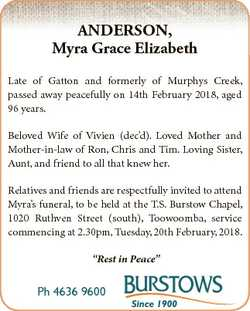 ANDERSON, Myra Grace Elizabeth Late of Gatton and formerly of Murphys Creek, passed away peacefully...