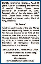 BOCK, Marjorie `Marge'. Aged 92 years. Late of Bundaberg and formerly of Avenell Street. Passed away peacefully on February 14, 2018. Beloved wife of the late Alban `Alby' Bock. Dearly loved mother of Peter (deceased) and Janet. Loving Mardi of Amy, Rebecca. `At Peace' Relatives and friends of the late ...