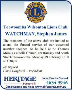 Toowoomba Wilsonton Lions Club. WATCHMAN, Stephen James The members of the above club are invited to...