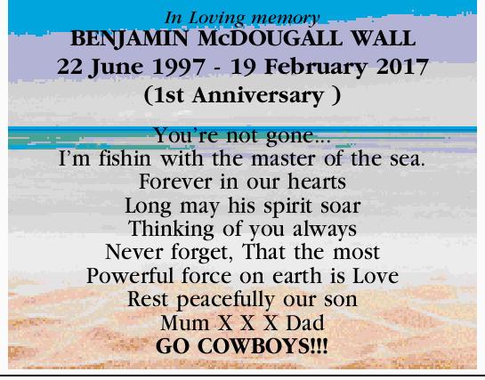 In Loving memory   BENJAMIN McDOUGALL WALL   22 June 1997 - 19 February 2017   (1st A...