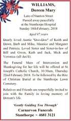 """WILLIAMS, Doreen Mary Late of Stanton Street Passed away peacefully at the Stanthorpe Hospital Sunday 18th February, 2018 Aged 97 years Dearly loved Auntie """"Doo-Doo"""" of Keith and Dawn, Barb and Mike, Maurice and Margaret and Patricia. Loved Sister and Sister-in-law of Bill and Gwen, Kath and Jack, Mick and ..."""