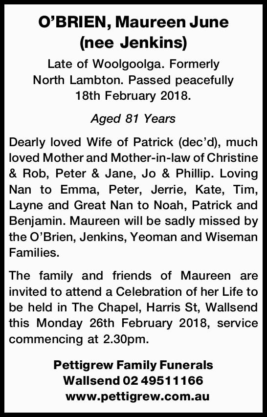 Late of Woolgoolga. Formerly North Lambton. Passed peacefully 18th February 2018.