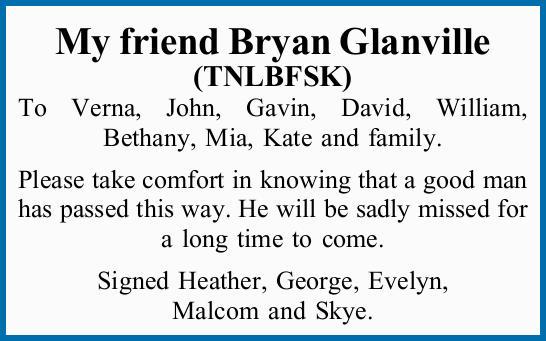 My friend Bryan Glanville   (TNLBFSK)   To Verna, John, Gavin, David, William, Bethany, M...
