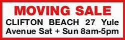 MOVING SALE    CLIFTON BEACH 27 Yule Avenue   Sat 24th + Sun 25th Feb 8am-5pm