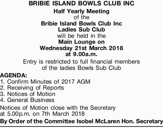 BRIBIE ISLAND BOWLS CLUB INC   Half Yearly Meeting of the Bribie Island Bowls Club Inc Ladies...
