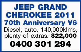 JEEP GRAND CHEROKEE 2011   70th Anniversary V6    Diesel, auto, 140,000klms, plenty of ex...