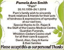 "Pamela Ann Smith ""Pam"" 20.10.193924.1.2018 Pam's family wish to sincerely thank relati..."