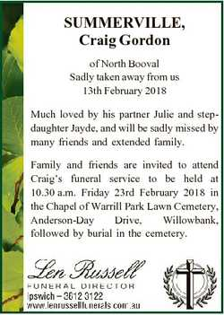 SUMMERVILLE, Craig Gordon of North Booval Sadly taken away from us 13th February 2018 Much loved by...