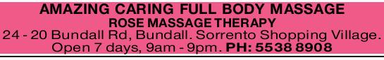ROSE MASSAGE THERAPY   24 - 20 Bundall Rd, Bundall. Sorrento Shopping Village.   Open 7 d...